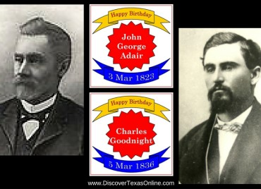 Happy Birthday to John George Adair and Charles Goonight!