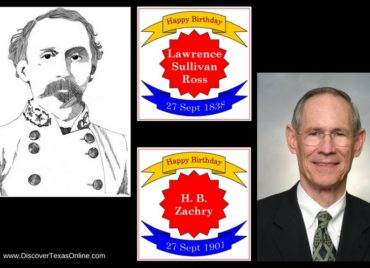 Happy Birthday, Lawrence Sullivan Ross and H.B. Zachry!