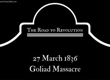 Road to Revolution: The Goliad Massacre