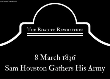 Road to Revolution: Sam Houston Gathers His Army