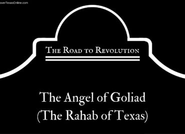 Road to Revolution: The Angel of Goliad