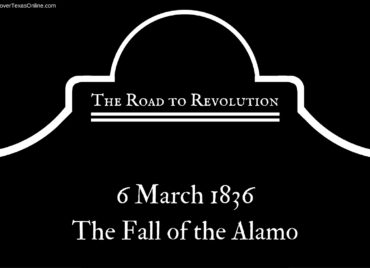 Road to Revolution: The Fall of the Alamo
