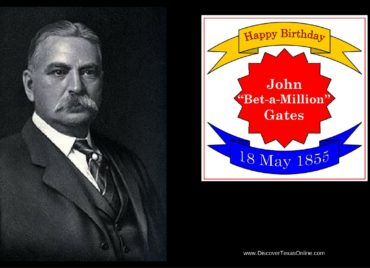 "Happy Birthday, John ""Bet-a-Million"" Gates!"