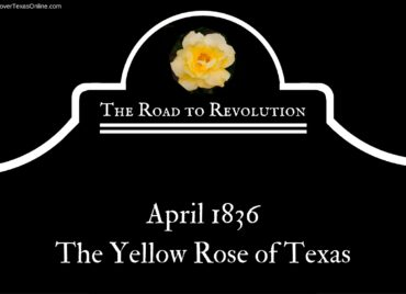 Road to Revolution: The Yellow Rose of Texas