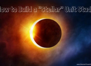 "How to Build a ""Stellar"" Unit Study"