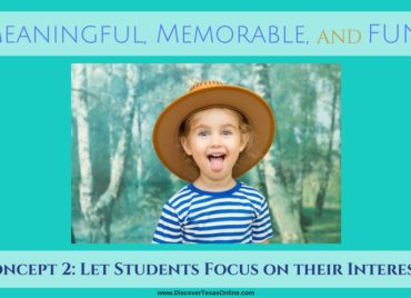 Meaningful, Memorable, and FUN / Let Students Focus on their Interests
